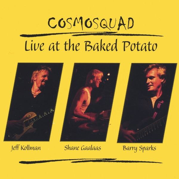 Live at the Baked Potato by Cosmosquad