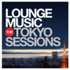 Lounge Music - The Tokyo Sessions