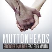 Stronger Than Ever (Radio Edit) [feat. Eden Martin] - Single