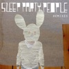 Buy Remixes - EP by Sleep Party People on iTunes (Electronic)