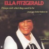 Things Ain't What They Used To Be (Album Version) - Ella Fitzgerald
