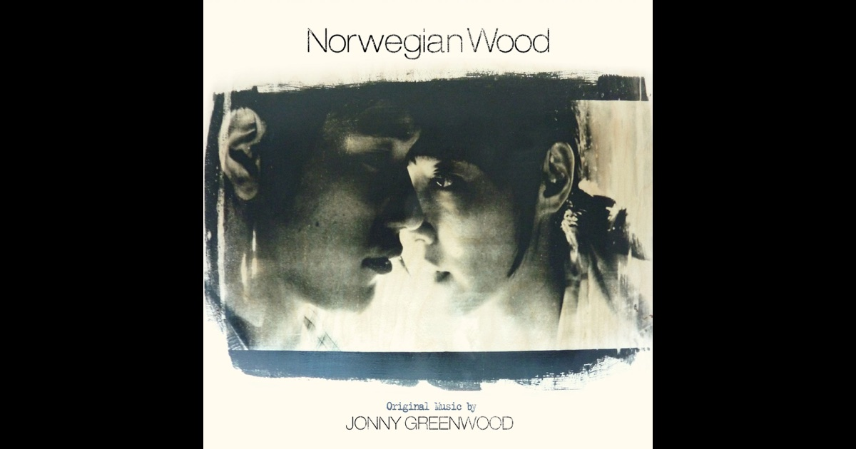 Norwegian Wood (Original Soundtrack) By Jonny Greenwood On