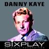 Six Play: Danny Kaye - EP, Danny Kaye