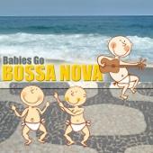 Babies Go Bossa Nova