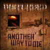 Another Way to Die - Single, Disturbed