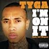I'm On It - Single, Tyga & Lil Wayne