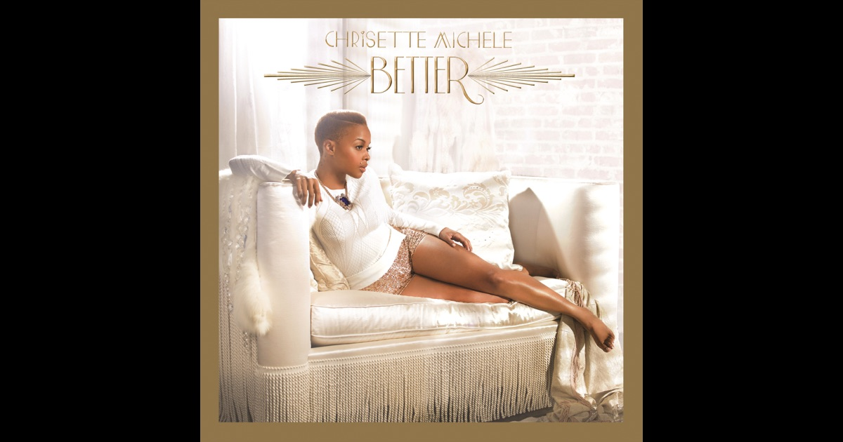 Better Deluxe Version By Chrisette Michele On Apple Music