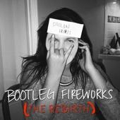 Bootleg Fireworks (The Rebirth) - Single cover art