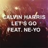 Let's Go (feat. Ne-Yo) - EP, Calvin Harris