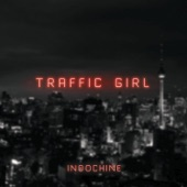 Traffic Girl (The Pop Mix by Nicola Sirkis) [Radio Edit] - Single