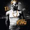 Hustle King, T.I.