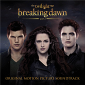 The Twilight Saga: Breaking Dawn, Pt. 2 (Original Motion Picture Soundtrack)
