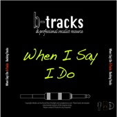 Listen to When I Say I Do (Karaoke Instrumental Version) [In the Style of Matthew West] music video