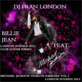 Billie Jean (feat. Michael Jackson) [London Sounds 2012 MJ Tribute Club House Remix] - Single