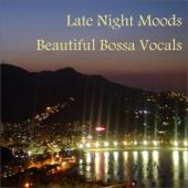 Late Night Moods: Beautiful Bossa (Vocals)