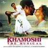 Khamoshi- The Musical (Original Soundtrack)