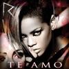 Te Amo - Single, Rihanna
