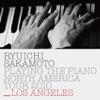 Ryuichi Sakamoto: Playing the Piano North America Tour 2010 - LOS ANGELES ジャケット写真