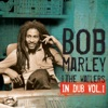 In Dub, Vol. 1, Bob Marley & The Wailers