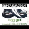 SUPER EUROBEAT presents VICKY VALE Special COLLECTION