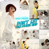 Radio Killer - Don't Let the Music End (Original Radio Edit) - Single