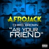 Afrojack ft. Chris Brown - As Your Friend