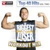 Biggest Loser Workout Mix: Top 40 Hits, Vol. 2