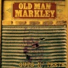 Old Man Markley - In a Circle Going Round