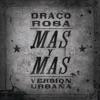 Más y Más (feat. Ricky Martin) [Versión Urbana] - Single, Draco Rosa