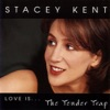 Don't Be That Way  - Stacey Kent