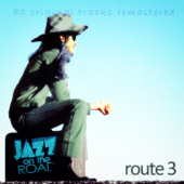 Jazz on the Road .Route 3 (50 Original Tracks Remastered)