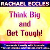 Self Hypnosis - Think Big & Get Tough!: Ambition, Motivation & Strength - Single