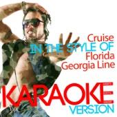 Cruise (In the Style of Florida Georgia Line) [Karaoke Version] - Ameritz Digital Karaoke