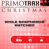 While Shepherds Watched - Christmas Primotrax - Performance Tracks - EP