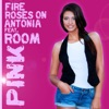Roses on fire (feat. Antonia) - Single, Pink Room