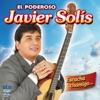Escucha Chamigo..., Javier Solis