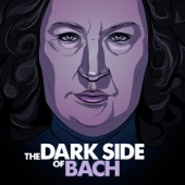 The Dark Side of Bach