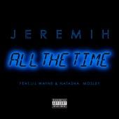 All the Time (feat. Lil Wayne & Natasha Mosley) - Single