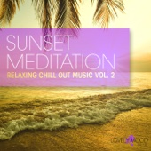 Sunset Meditation - Relaxing Chill Out Music, Vol. 2