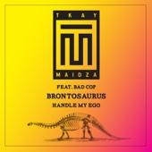 Brontosaurus (feat. Bad Cop)