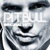 Original Hits, Pitbull
