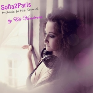 Eli Vandoria - Sofia2Paris, tribute to the sound