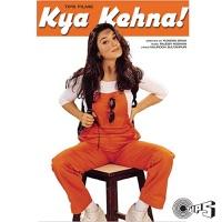 Kya Kehna (Original Motion Picture Soundtrack) - Hariharan, Kavita Krishnamurthy & Rajesh Roshan