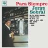 Para Siempre, Jorge Sobral