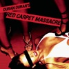 Red Carpet Massacre, Duran Duran