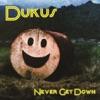 Never Get Down - Single, Dukus