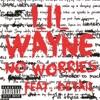No Worries - Lil Wayne