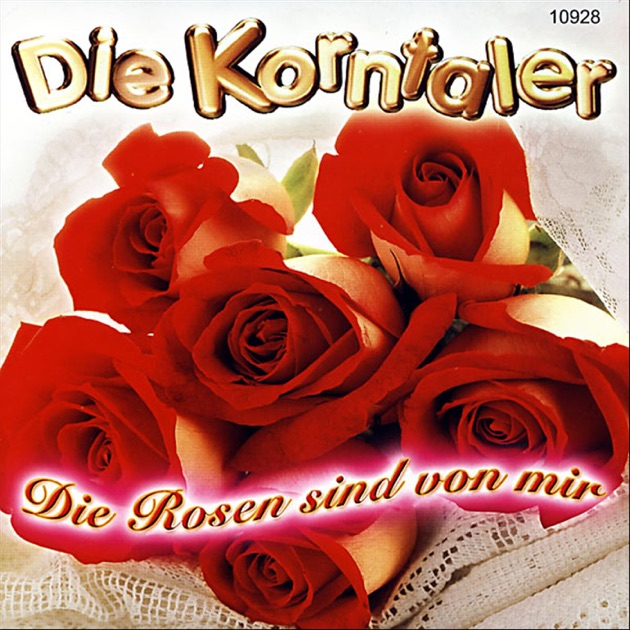 die rosen sind von mir by die korntaler on apple music. Black Bedroom Furniture Sets. Home Design Ideas
