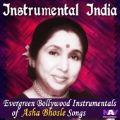 Instrumental India - Evergreen Bollywood Instrumentals of Asha Bhosle Songs