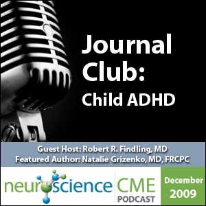 neuroscienceCME - Child ADHD: Exploring Complexities of Care, Part 3 of 3